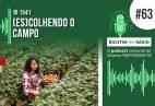 Podcast #63 O campo como opção de vida